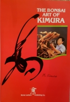 My copy of The Bonsai Art of KIMURA that Mr Kimura signed for me